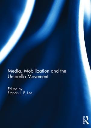Media, Mobilization and the Umbrella Movement