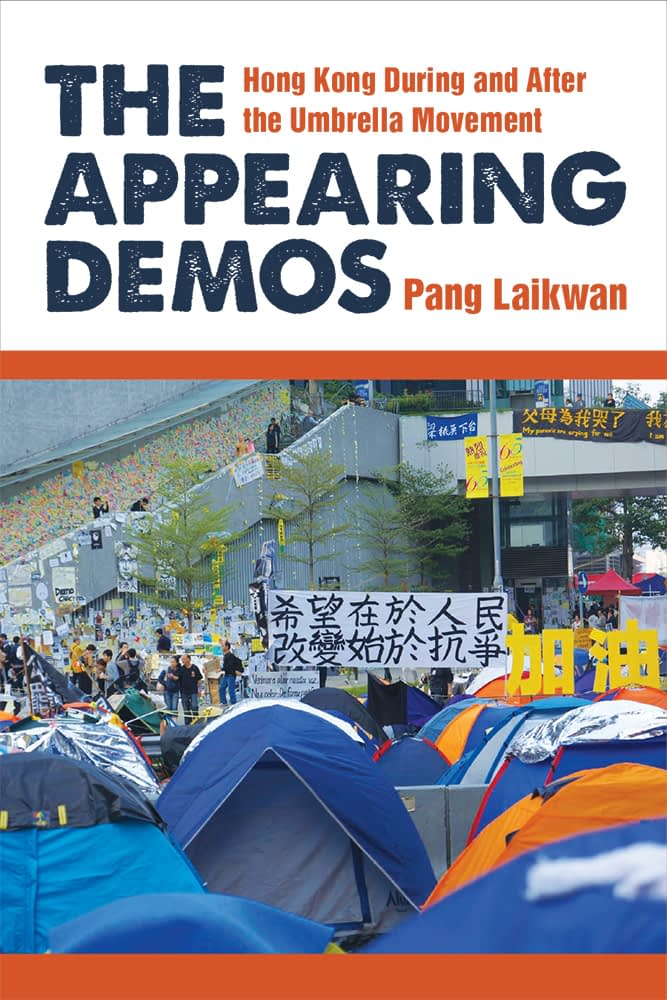 The Appearing Demos: Hong Kong during and beyond the Umbrella Movement