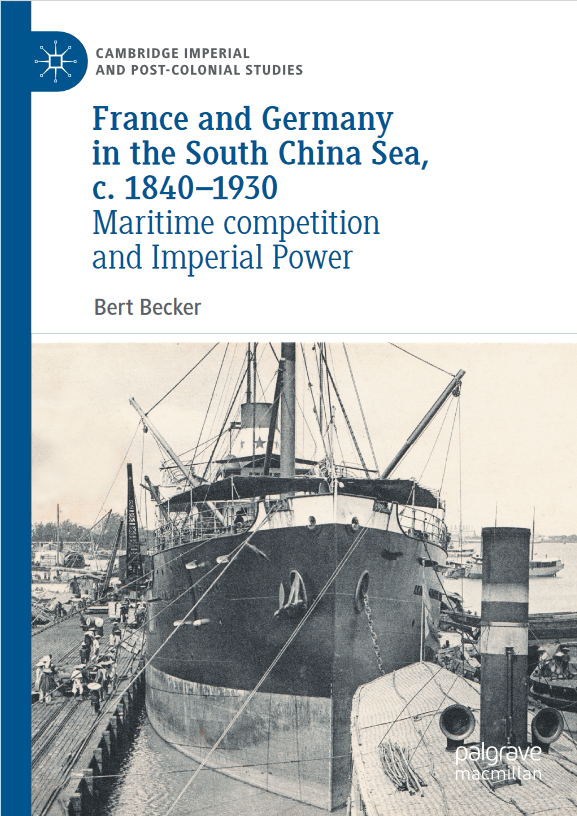 France and Germany in the South China Sea, c. 1840-1930: Maritime competition and Imperial Power